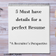 5 must have details for a perfect Resume- HRMind_Speaks